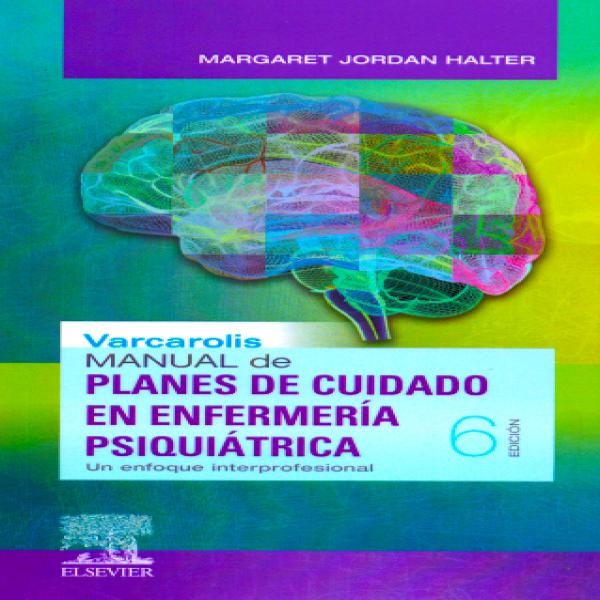 Varcarolis Manual De Planes De Cuidado En Enfermería Psiquiátrica Un Enfoque Interprofesional En Laleo